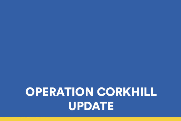 Operation Corkhill Update